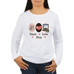 Peace Love Blog Blogging Women's Long Sleeve T-Shi