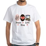 Peace Love Blog Blogging White T-Shirt