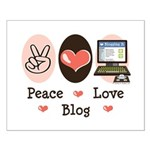 Peace Love Blog Blogging Small Poster