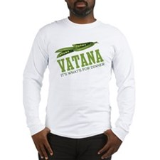 Vatana - Its Whats For Dinner Long Sleeve T-Shirt