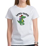 Later Gator Women's T-Shirt