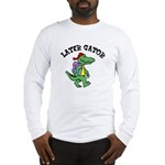 Later Gator Long Sleeve T-Shirt