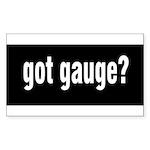 Got Gauge? Rectangle Sticker