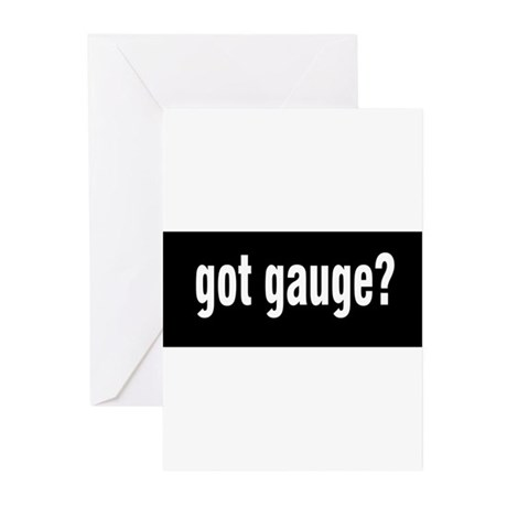 Got Gauge? Greeting Cards (Pk of 10)