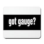 Got Gauge? Mousepad