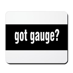 Got Gauge? Mousepad