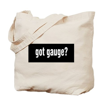 Got Gauge? Tote Bag