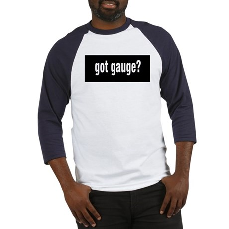 Got Gauge? Baseball Jersey
