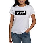 Got Gauge? Women's T-Shirt