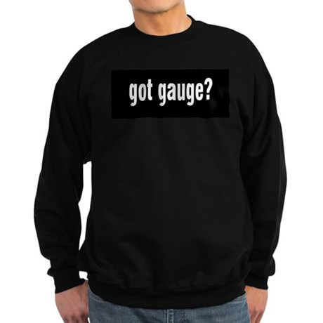 Got Gauge? Sweatshirt (dark)