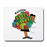 Knitting Takes Balls Mousepad