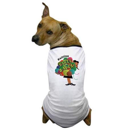 Knitting Takes Balls Dog T-Shirt