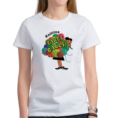 Knitting Takes Balls Women's T-Shirt