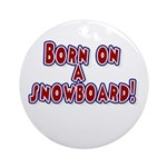 Born on a Snowboard Red Ornament (Round)