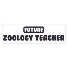Future Zoology Teacher Bumper Bumper Sticker