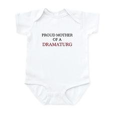 Proud Mother Of A DRAMATURG Infant Bodysuit
