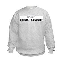 Future English Student Sweatshirt