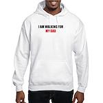 I AM WALKING FOR MY DAD Hooded Sweatshirt