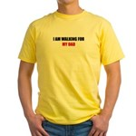 I AM WALKING FOR MY DAD Yellow T-Shirt