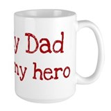 Dad is my hero Mug