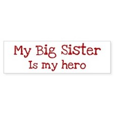 Big Sister is my hero Bumper Sticker (50 pk)