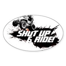 SHUT UP AND RIDE Oval Decal