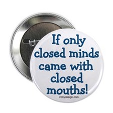 "Closed Minds 2.25"" Button"