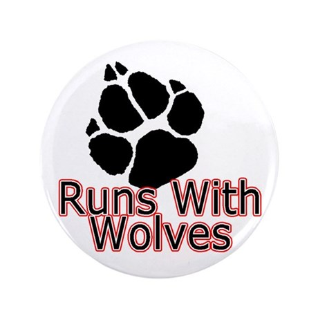 "Runs With Wolves 3.5"" Button"
