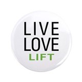 "Live Love Lift 3.5"" Button (100 pack)"