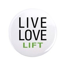 "Live Love Lift 3.5"" Button"