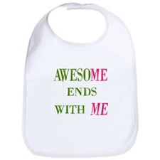 Awesome Ends With Me Baby Bib