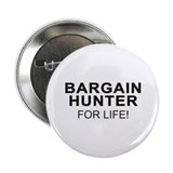 "Bargain Hunter For Life 2.25"" Button"