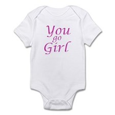 You Go Girl Infant Bodysuit