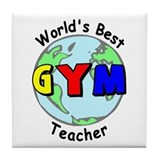 World's Best Gym Teacher Tile Coaster