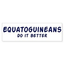Equatoguineans do it better Bumper Sticker (50 pk)