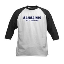 Bahrainis do it better Tee
