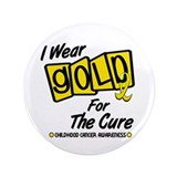 "I Wear Gold For The Cure 8 3.5"" Button"