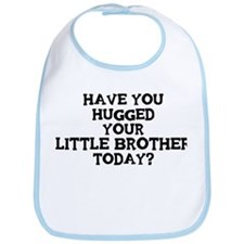 Hugged Your Little Brother Bib