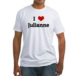 I Love Julianne Fitted T-Shirt