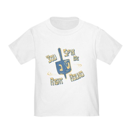 You Spin Me Right Round Toddler T-Shirt