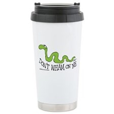 """Don't wham on me"" Ceramic Travel Mug"