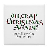 Christmas Crap Tile Coaster