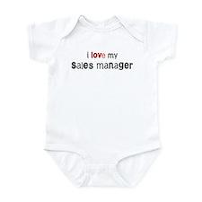 I love my Sales Manager Infant Bodysuit