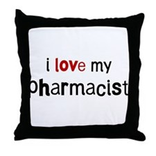 I love my Pharmacist Throw Pillow