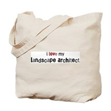I love my Landscape Architect Tote Bag