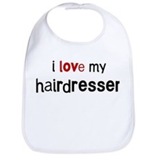 I love my Hairdresser Bib