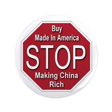 "STOP Making China Rich 3.5"" Button (100 pack)"