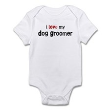 I love my Dog Groomer Infant Bodysuit