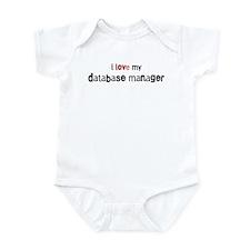I love my Database Manager Infant Bodysuit