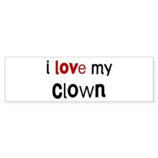 I love my Clown Bumper Bumper Sticker
